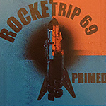 Rocketrip 69 - Primed