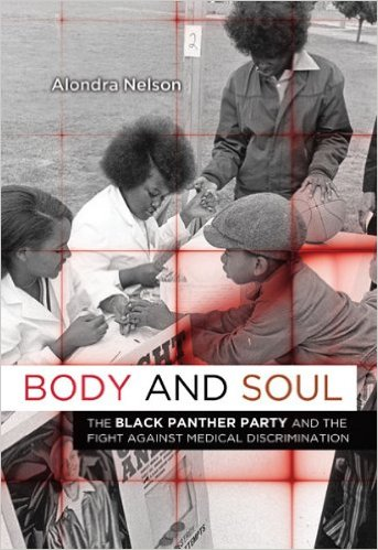 The book cover for Body and Soul: The Black Panther Party and the Fight against Medical Discrimination, written by Alondra Nelson
