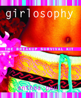 Girlosophy: The Breakup Survival Kit by Anthea Paul